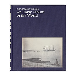 Book: Photographs 1842-1896: An Early Album of the World