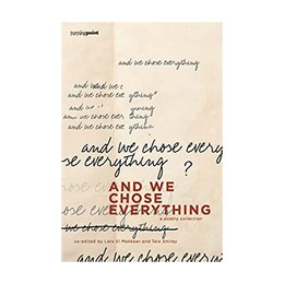 Book: And We Chose Everything Poetry Collection